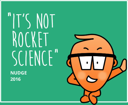 Nudge - It's not rocket science